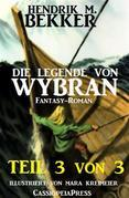 Die Legende von Wybran, Teil 3 von 3 (Serial)