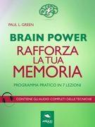 Brain Power. Rafforza la tua memoria