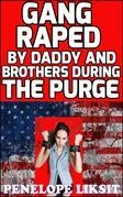 Gang Raped by Daddy And Brothers