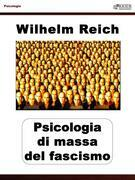 Psicologia di massa del fascismo