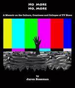 No More...No, More