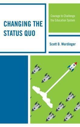 Changing the Status Quo