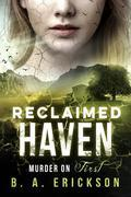 Reclaimed Haven: Murder on First