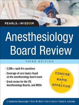 Anesthesiology Board Review Pearls of Wisdom 3/E