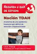 Resumen & Guía De Estudio - Nación Tdah: Anatomía De Una Epidemia - Trastorno Por Déficit De Atención E Hiperactividad