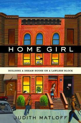 Home Girl: Building a Dream House on a Lawless Block