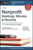 Nonprofit Meetings, Minutes &amp; Records: How to Run Your Nonprofit Corporation So You Don't Run Into Trouble