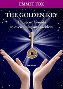 The Golden Key: The secret formula to overcoming any problem. Which includes the best Emmet Fox affirmations. (Bilingual edition) (English and Italian Edition)