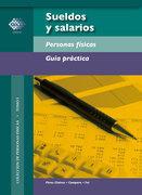 Sueldos y salarios. Personas físicas. Guía práctica 2018