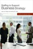 Staffing to Support Business Strategy