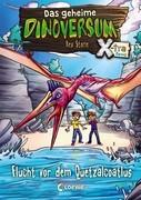 Das geheime Dinoversum Xtra 4 - Flucht vor dem Quetzalcoatlus