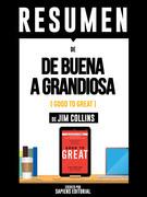 "Resumen De ""De Buena A Grandiosa (Good To Great) - De Jim Collins"""