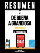 "Resumen De ""De Buena A Grandiosa (Good To Great) - De Jim Collins"""
