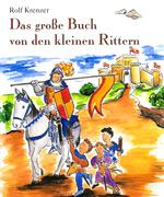 Das große Buch von den kleinen Rittern