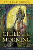 Child of the Morning: A Novel