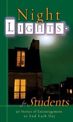 Night Lights for Students: 30 Stories of Encouragement To End Each Day