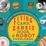 Flying Cars, Zombie Dogs, and Robot Overlords