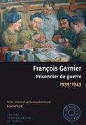 François Garnier. Prisonnier de guerre, 1939-1943