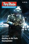 Planetenroman 99 + 100: Abstieg in die Tiefe / Raumpiloten