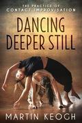 Dancing Deeper Still