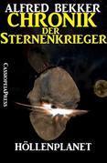 Chronik der Sternenkrieger 7 - Höllenplanet (Science Fiction Abenteuer)