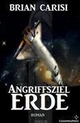Angriffsziel Erde (Science Fiction Abenteuer)