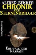 Chronik der Sternenkrieger 9 - Überfall der Naarash (Science Fiction Abenteuer)