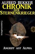 Chronik der Sternenkrieger 11 - Angriff auf Alpha (Science Fiction Abenteuer)