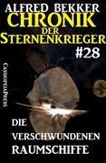Chronik der Sternenkrieger 28: Die verschwundenen Raumschiffe