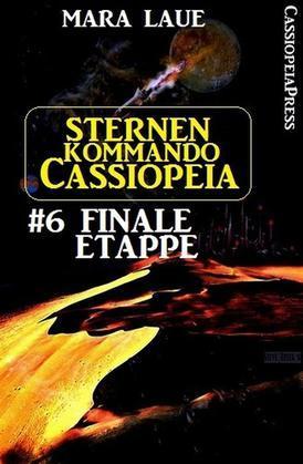 Sternenkommando Cassiopeia 6: Finale Etappe