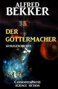 Der Göttermacher: Kurzgeschichte