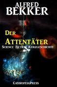 Der Attentäter: Science Fiction Kurzgeschichte