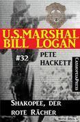 U.S. Marshal Bill Logan, Band 32: Shakopee, der rote Rächer