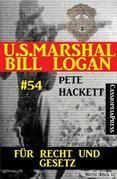 U.S. Marshal Bill Logan, Band 54: Für Recht und Gesetz