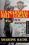 U.S. Marshal Bill Logan, Band 56: Sharons Rache