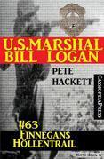 U.S. Marshal Bill Logan, Band 63: Finnegans Höllentrail