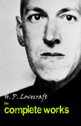 H. P. Lovecraft: The Complete Works