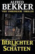 Irrlichter und Schatten (Vier unheimliche Thriller)