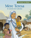 Mre Teresa, le sourire de Calcutta