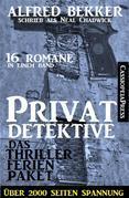 Privatdetektive - das Thriller-Ferien-Paket (16 Romane in einem Band)