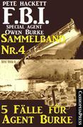 5 Fälle für Agent Burke - Sammelband Nr. 4 (FBI Special Agent)