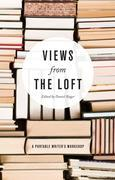Views from the Loft: A Portable Writer's Workshop