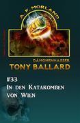 Tony Ballard #33: In den Katakomben von Wien