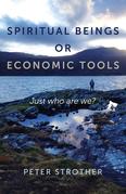 Spiritual Beings or Economic Tools
