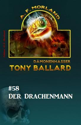 Tony Ballard #58: Der Drachenmann