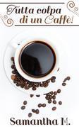 Tutta colpa di un caffè!