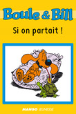 Boule et Bill - Si on partait !