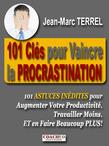 101 Clés pour Vaincre la Procrastination