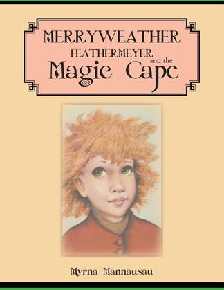 Merryweather Feathermeyer and the Magic Cape