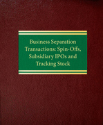 Business Separation Transactions: SpinOffs, Subsidiary IPOs and Tracking Stock